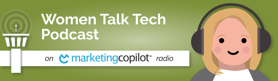 Welcoming the Podcast Women Talk Tech on Marketing CoPilot Radio