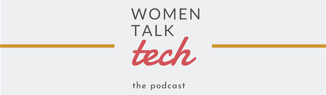 Women Talk Tech Podcast has moved!