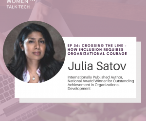 Women Talk Tech Episode 56: Crossing the Line – How Inclusion Requires Organizational Courage